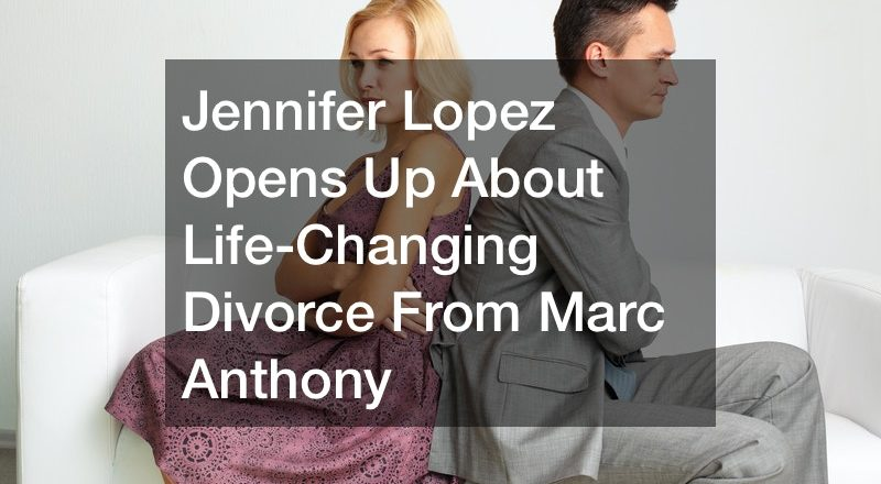 Jennifer Lopez Opens Up About Life-Changing Divorce From Marc Anthony