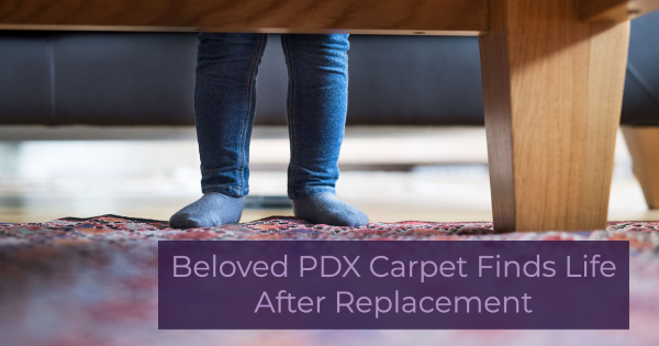Beloved PDX Carpet Finds Life After Replacement