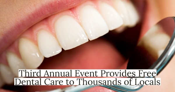 Third Annual Event Provides Free Dental Care to Thousands of Locals