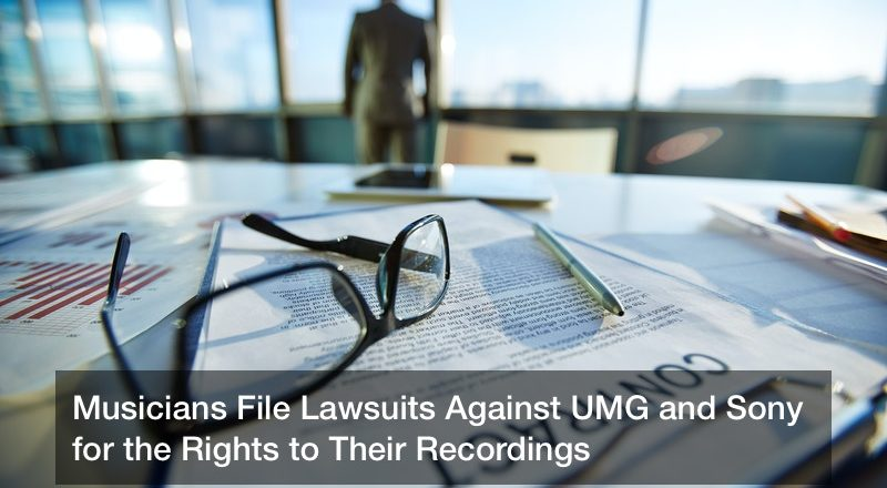 Musicians File Lawsuits Against UMG and Sony for the Rights to Their Recordings