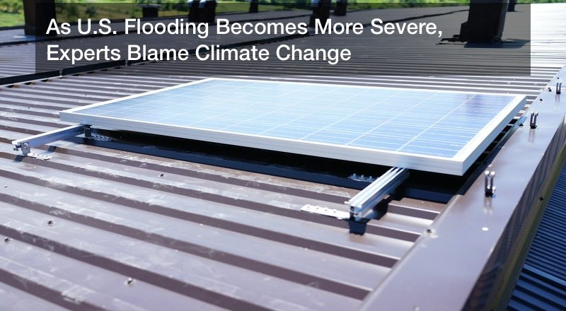 As U.S. Flooding Becomes More Severe, Experts Blame Climate Change