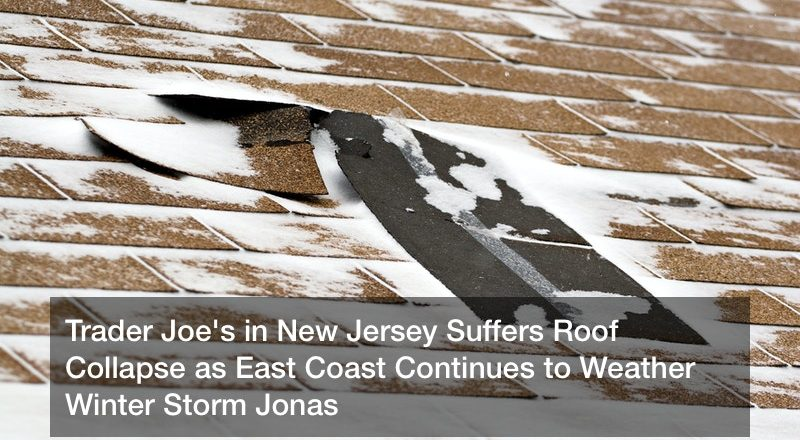 Trader Joe's in New Jersey Suffers Roof Collapse as East Coast Continues to Weather Winter Storm Jonas