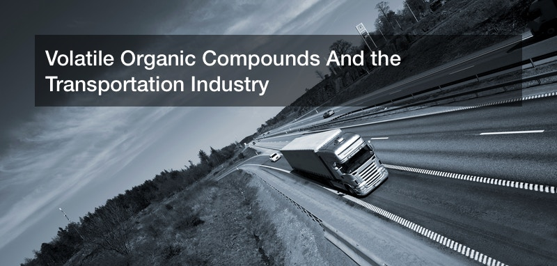 Volatile Organic Compounds And the Transportation Industry