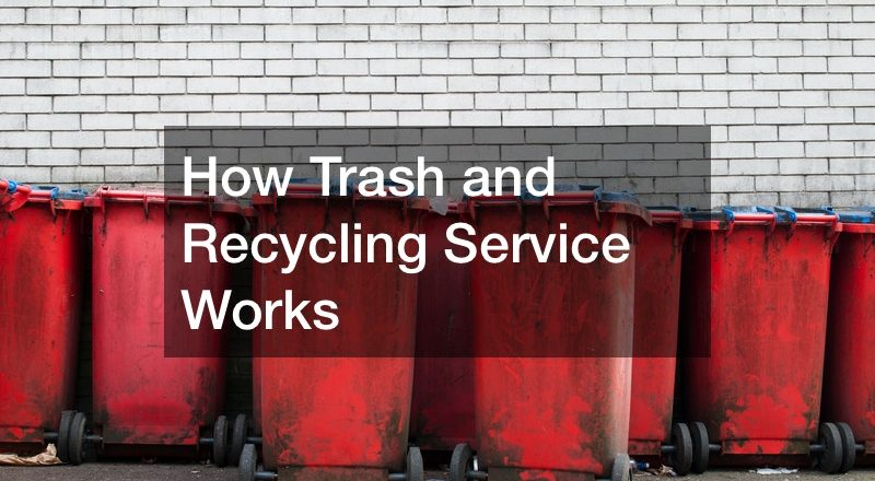 How Trash and Recycling Service Works