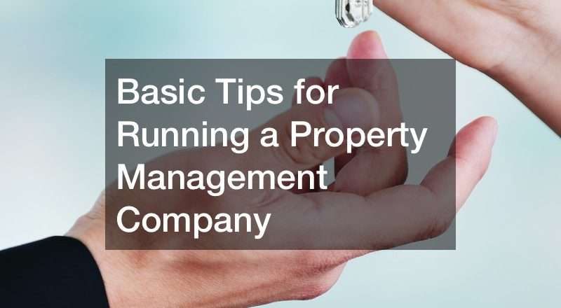 Basic Tips for Running a Property Management Company