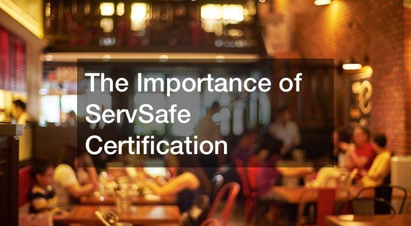 The Importance of ServSafe Certification