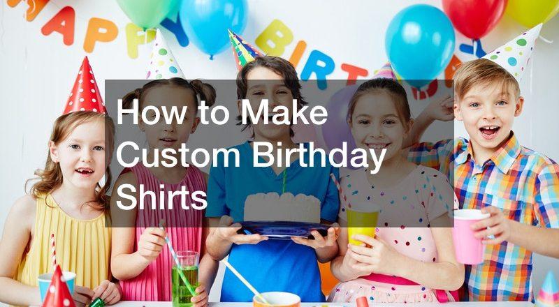 How to Make Custom Birthday Shirts