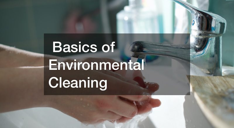 Basics of Environmental Cleaning