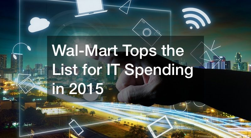 Wal-Mart Tops the List for IT Spending in 2015