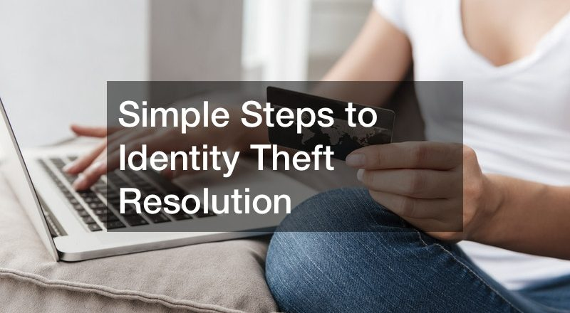 Simple Steps to Identity Theft Resolution